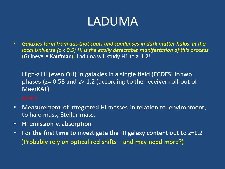 LADUMA Galaxies form from gas that cools and condenses in dark matter halos. In the local Universe (z < 0.5) HI is the easily detectable manifestation