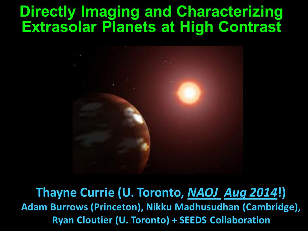 Directly Imaging and Characterizing Extrasolar Planets at High Contrast Thayne Currie (U.