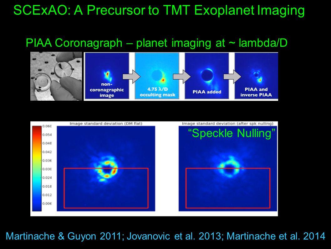 SCExAO: A Precursor to TMT Exoplanet Imaging Martinache & Guyon 2011; Jovanovic et al.