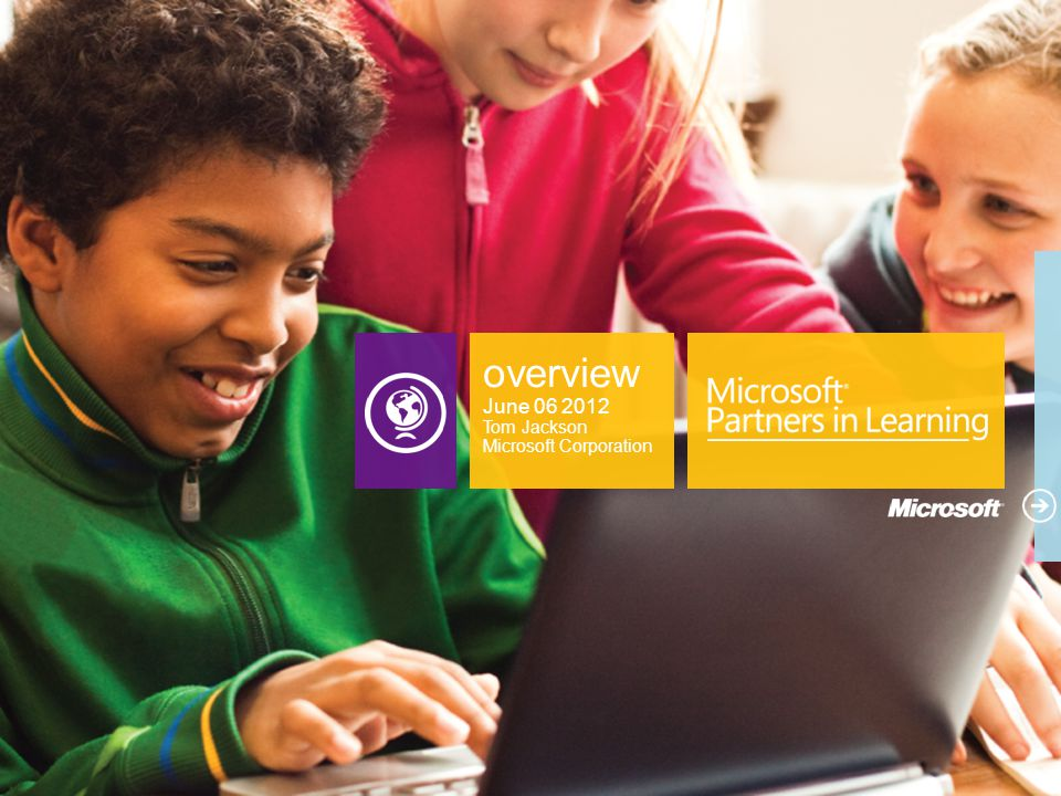 overview June 06 2012 Tom Jackson Microsoft Corporation
