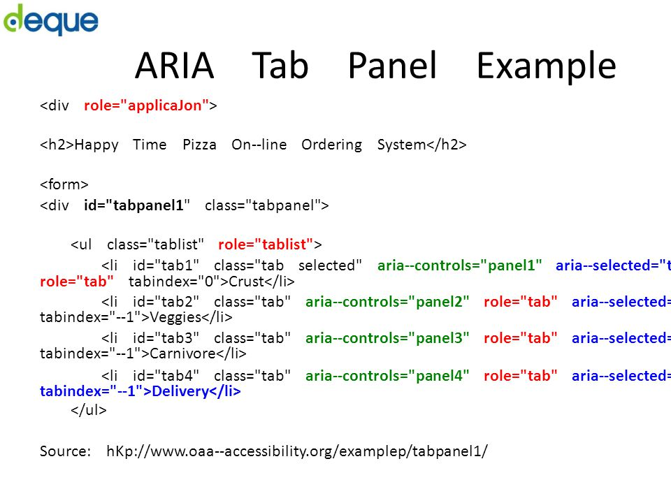 ARIA Tab Panel Example Happy Time Pizza On-­‐line Ordering System <li id=
