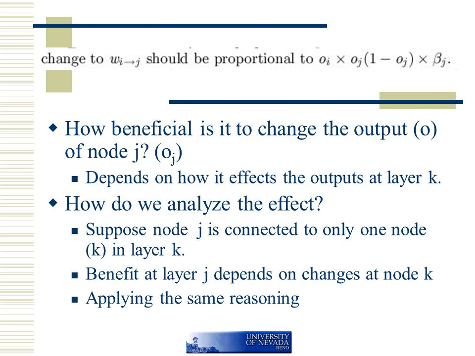  How beneficial is it to change the output (o) of node j.