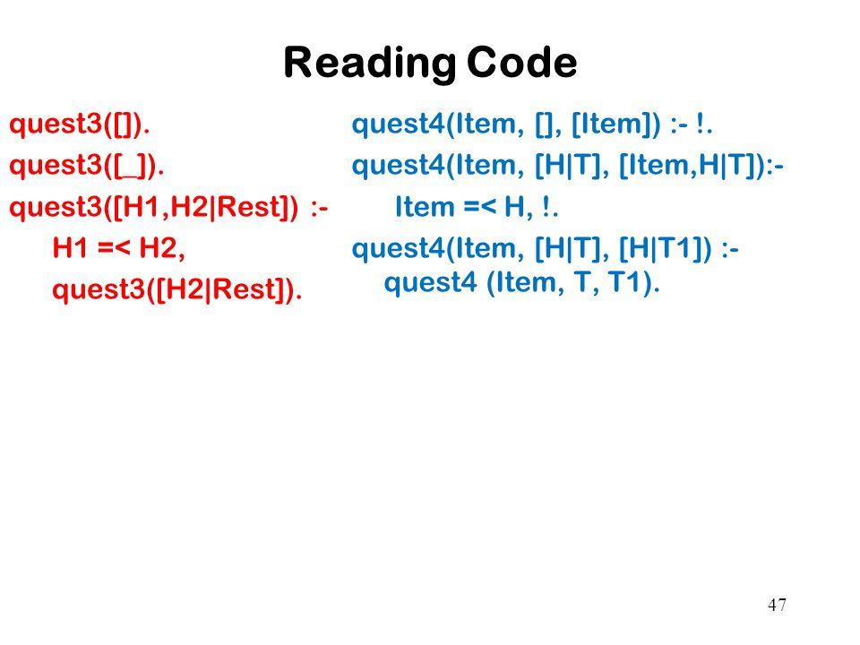 Reading Code quest3([]). quest3([_]). quest3([H1,H2|Rest]) :- H1 =< H2, quest3([H2|Rest]).