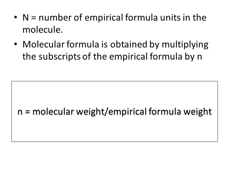 N = number of empirical formula units in the molecule.