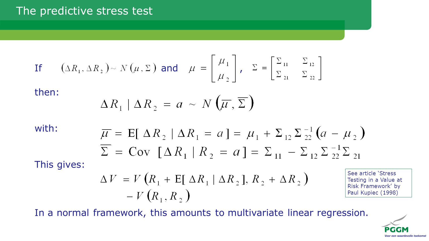The predictive stress test If and, then: with: This gives: In a normal framework, this amounts to multivariate linear regression.