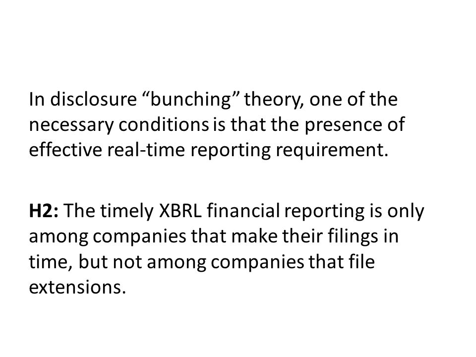In disclosure bunching theory, one of the necessary conditions is that the presence of effective real-time reporting requirement.