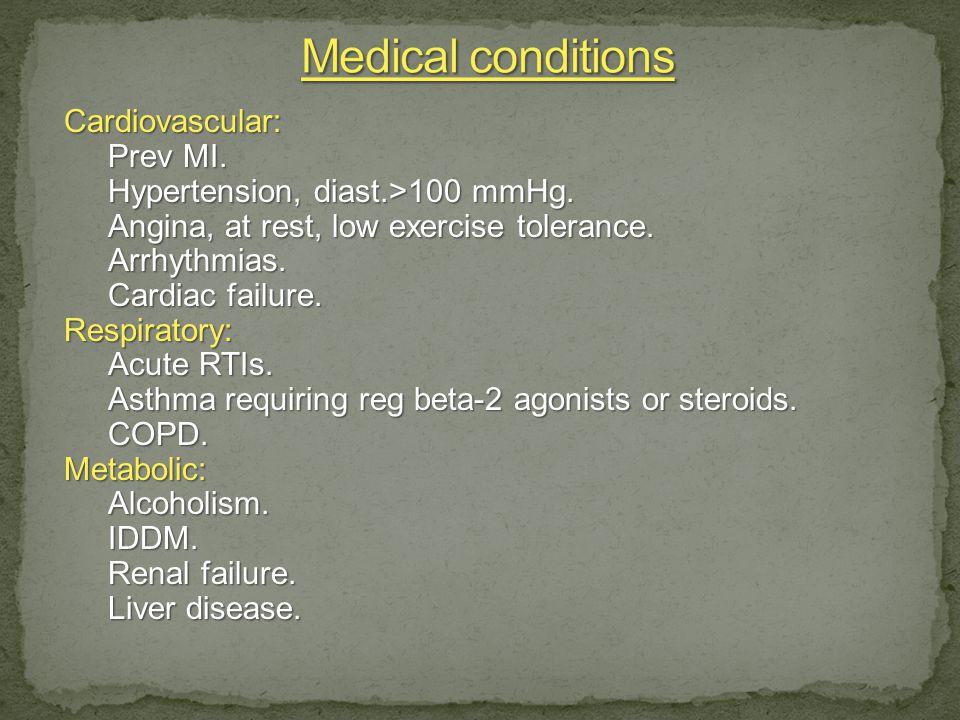 Cardiovascular: Prev MI. Hypertension, diast.>100 mmHg.