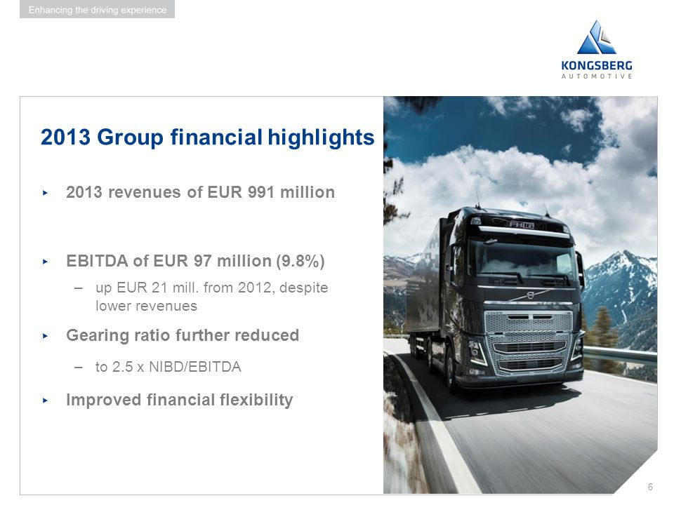 6 2013 Group financial highlights ▸ 2013 revenues of EUR 991 million ▸ EBITDA of EUR 97 million (9.8%) –up EUR 21 mill. from 2012, despite lower reven