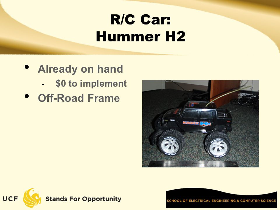 R/C Car: Hummer H2 Already on hand - $0 to implement Off-Road Frame