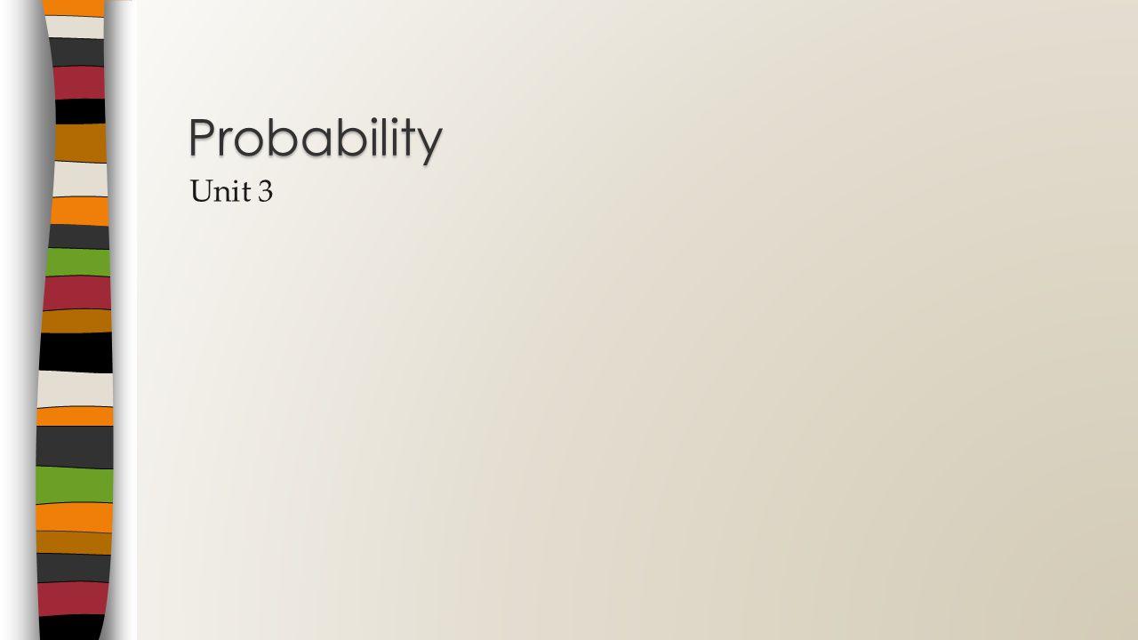 Unit 3 Probability