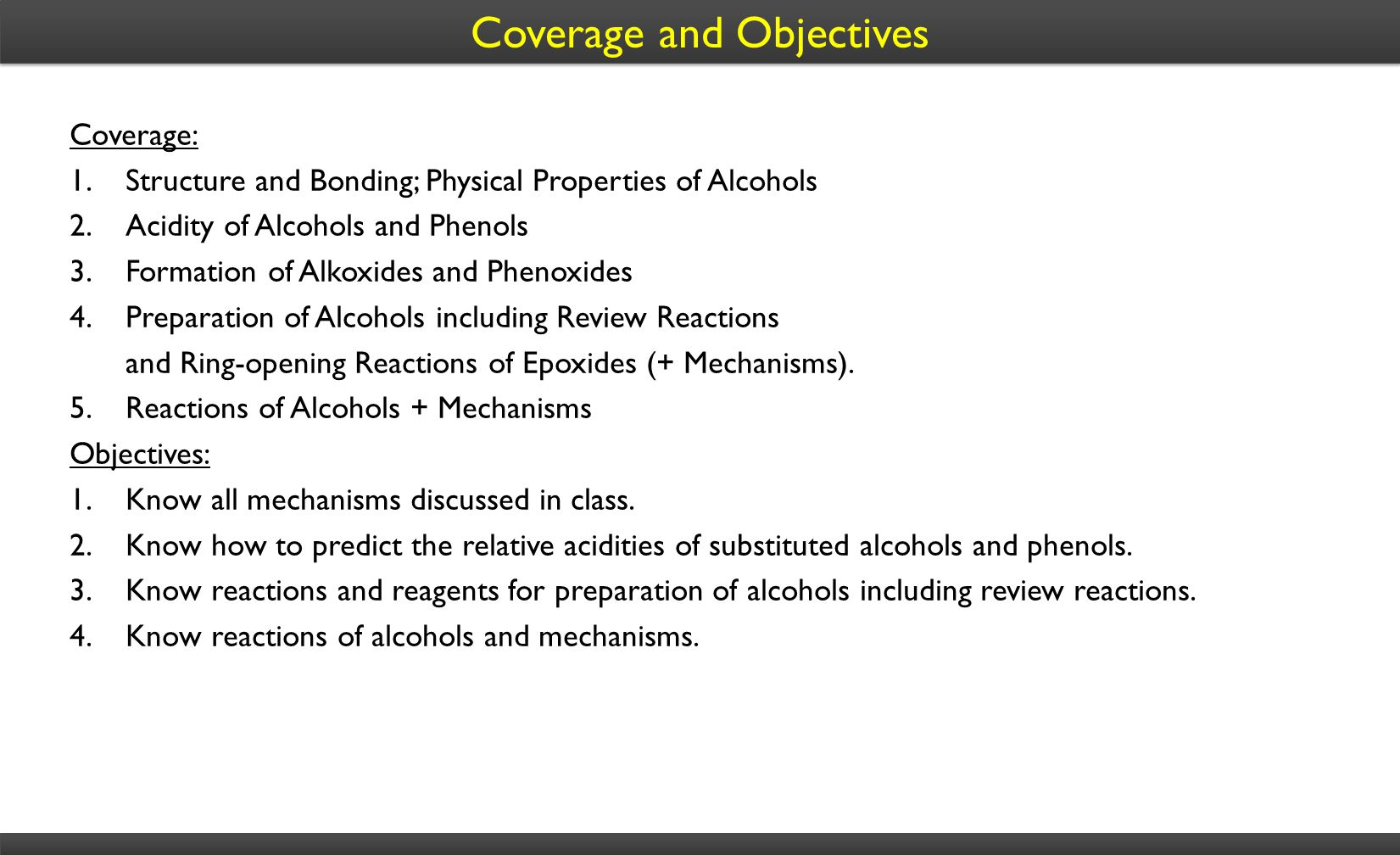 Coverage and Objectives Coverage: 1. Structure and Bonding; Physical Properties of Alcohols 2.