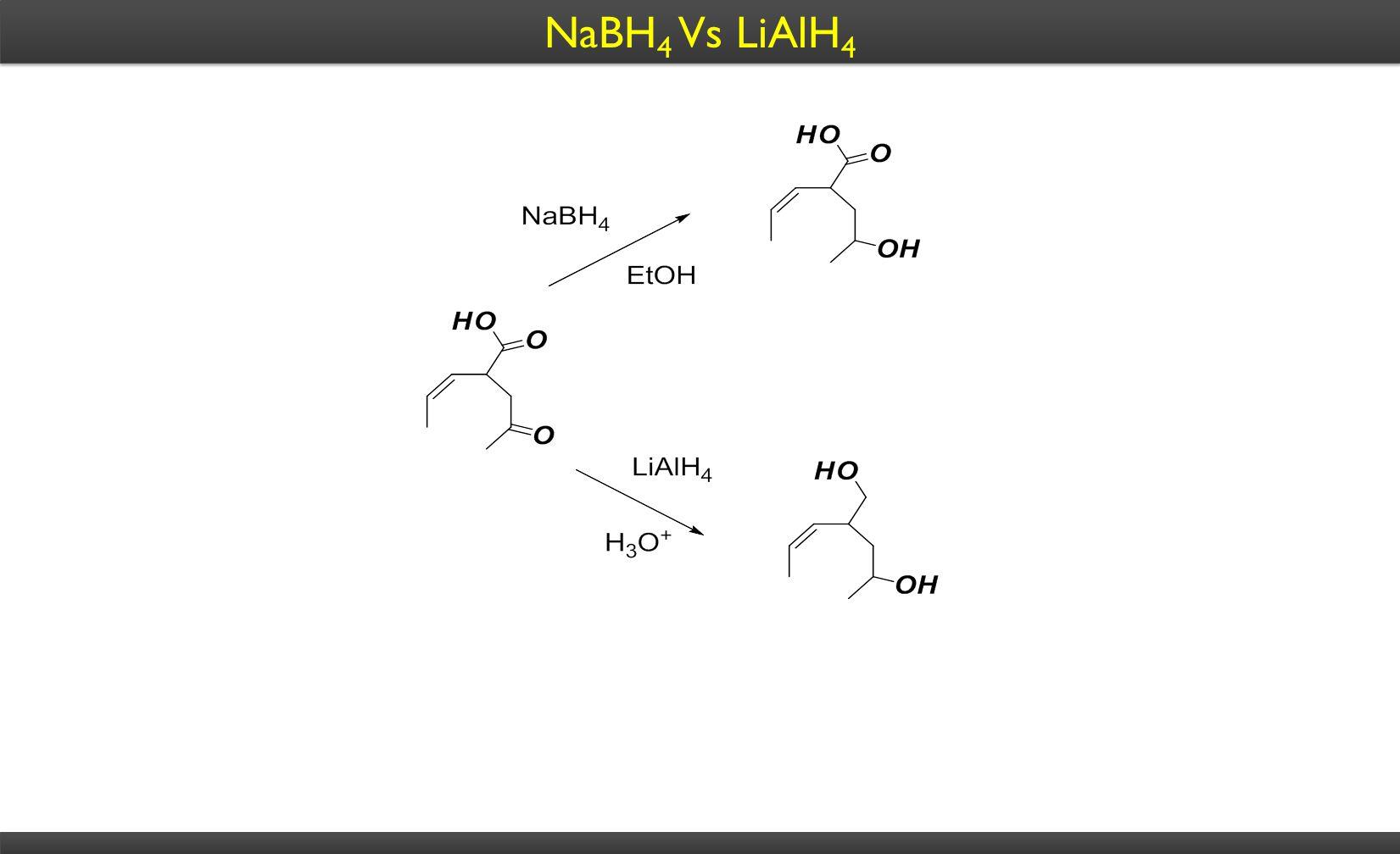 NaBH 4 Vs LiAlH 4
