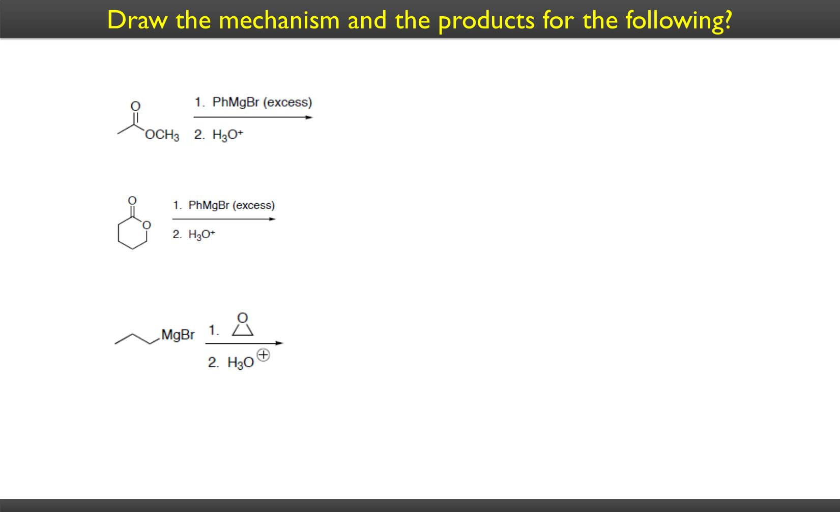 Draw the mechanism and the products for the following?