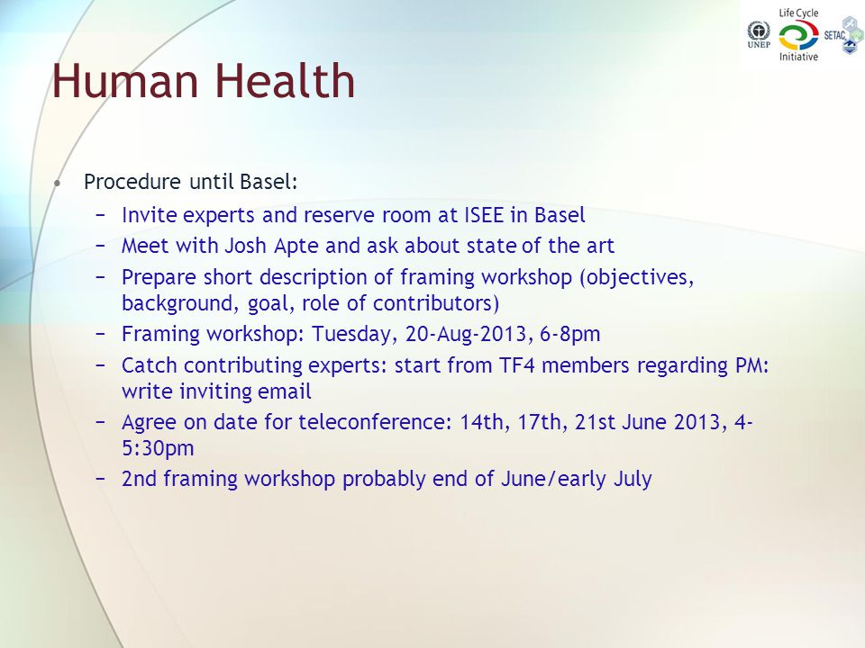 Human Health Procedure until Basel: −Invite experts and reserve room at ISEE in Basel −Meet with Josh Apte and ask about state of the art −Prepare sho