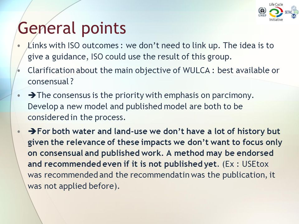 General points Links with ISO outcomes : we don't need to link up. The idea is to give a guidance, ISO could use the result of this group. Clarificati
