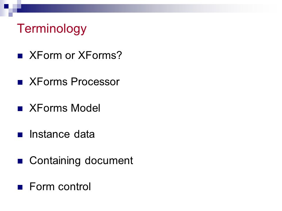 Terminology XForm or XForms.