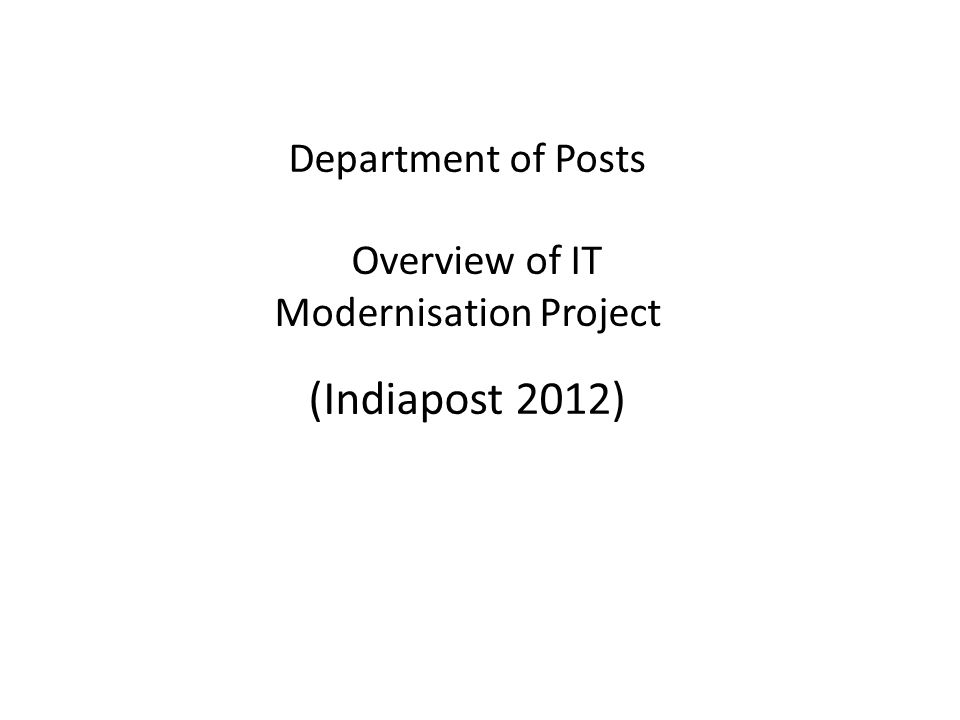 SCOPE 2 1.India Post IT 2012 is a Rs 4909 Cr Project 2.This includes Operating expenses for 5 years 3.Project will be implemented through eight RFPs FSI----POSB, PLI & Enterprise Content Mgmt System (is a Mgmt Tool, Integrates silos & Info Content in silos to give a unified picture) CSI---POS, Daily Account, Call Center, Help Desk, HR & A/c, Mail & Logistics, Business Process Mgmt & Workflow, Business Intelligence, Brain of the Postal System which integrates all SIs RSI—MGNREGA, POSB, eMO, application for rural device Rural Hardware ------1,30,000, Laptop, HH Device, Smart Card Reader, Solar Panel, Battery with Backup, Thermal Printer, Biometric Reader Data Center & Disaster Recovery Center NSP-----Primary & Secondary Mail Office Hardware Including 15,000 Postman Handheld Device Change Management