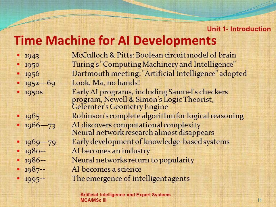 Time Machine for AI Developments  1943 McCulloch & Pitts: Boolean circuit model of brain  1950 Turing's