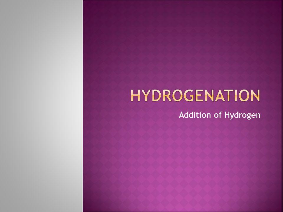 Addition of Hydrogen