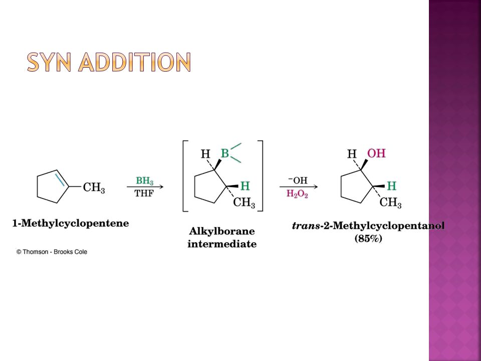  Borane is a Lewis acid  Alkene is Lewis base  Transition state involves anionic development on B  The components of BH 3 are across C=C