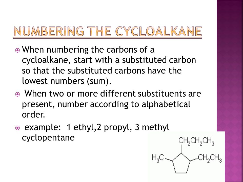  When numbering the carbons of a cycloalkane, start with a substituted carbon so that the substituted carbons have the lowest numbers (sum).  When t