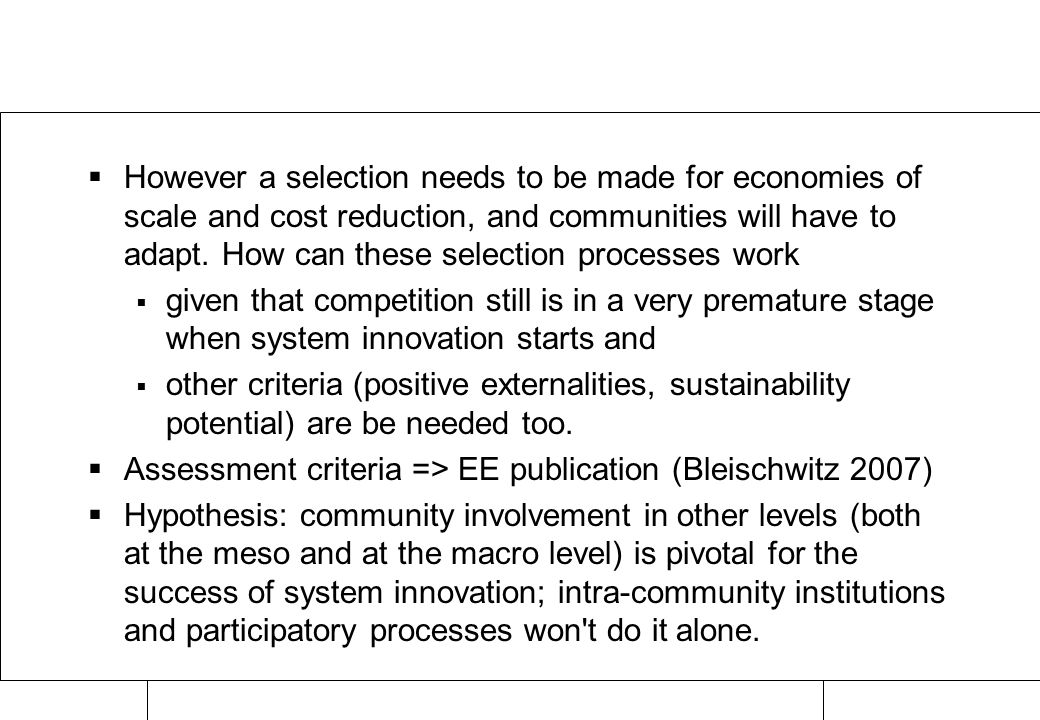 Raimund Bleischwitz Zürich, Apr 07 Selection  However a selection needs to be made for economies of scale and cost reduction, and communities will have to adapt.