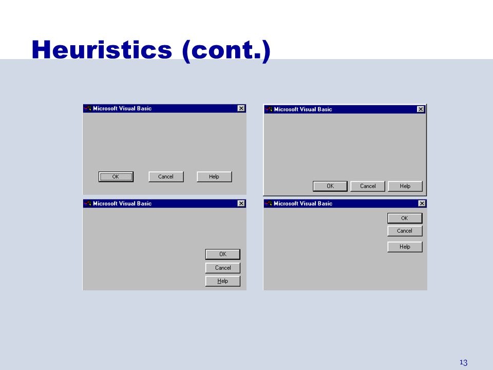 13 Heuristics (cont.) H2-4: Consistency & standards