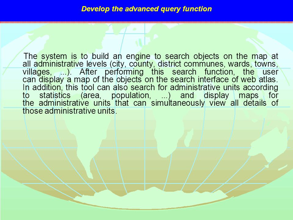 The system is to build an engine to search objects on the map at all administrative levels (city, county, district communes, wards, towns, villages,..
