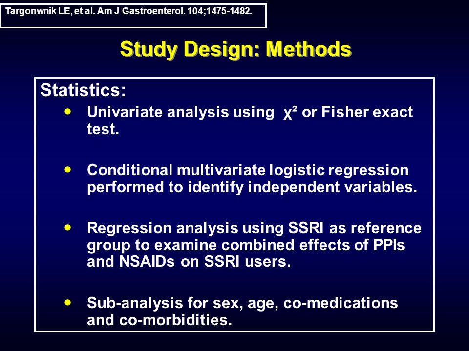 Study Design: Methods Statistics: Univariate analysis using χ² or Fisher exact test.