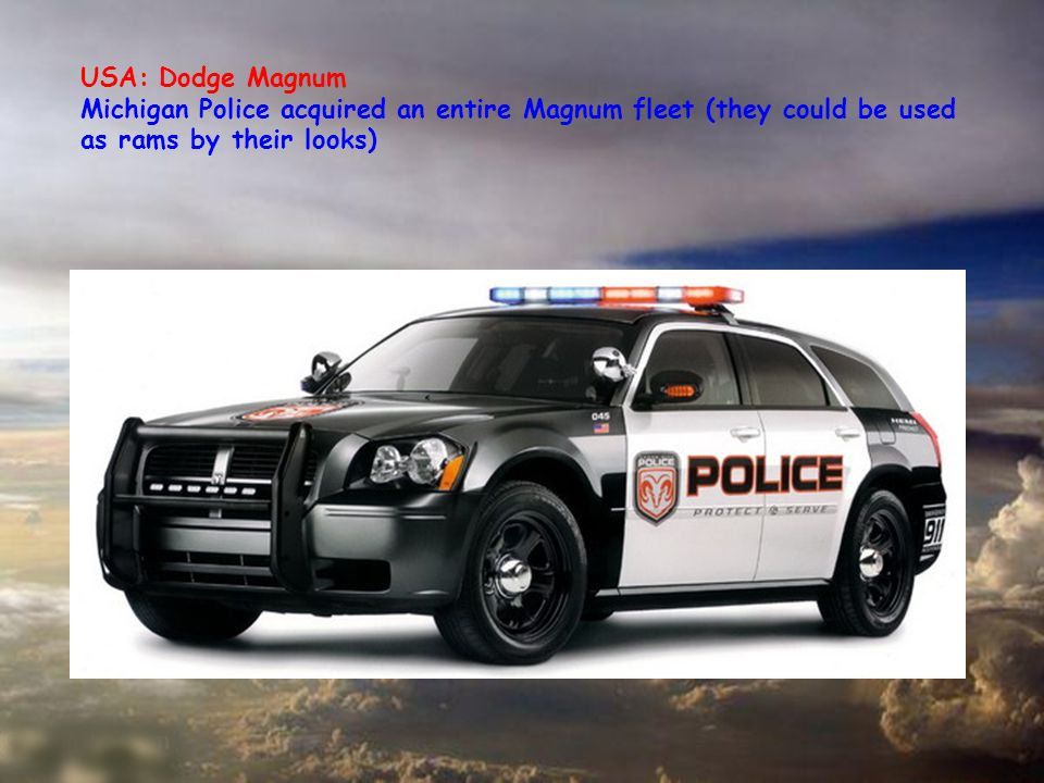 USA: Dodge Magnum Michigan Police acquired an entire Magnum fleet (they could be used as rams by their looks)