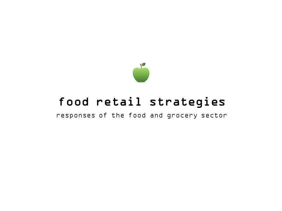 food retail strategies responses of the food and grocery sector