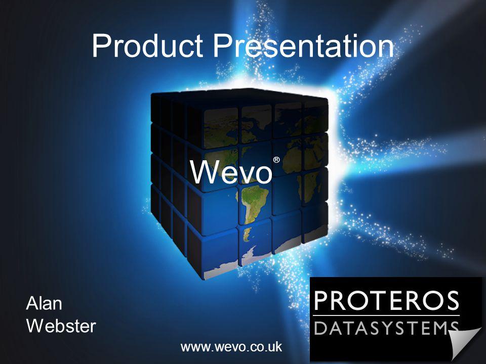 Wevo Product Presentation ® Alan Webster www.wevo.co.uk