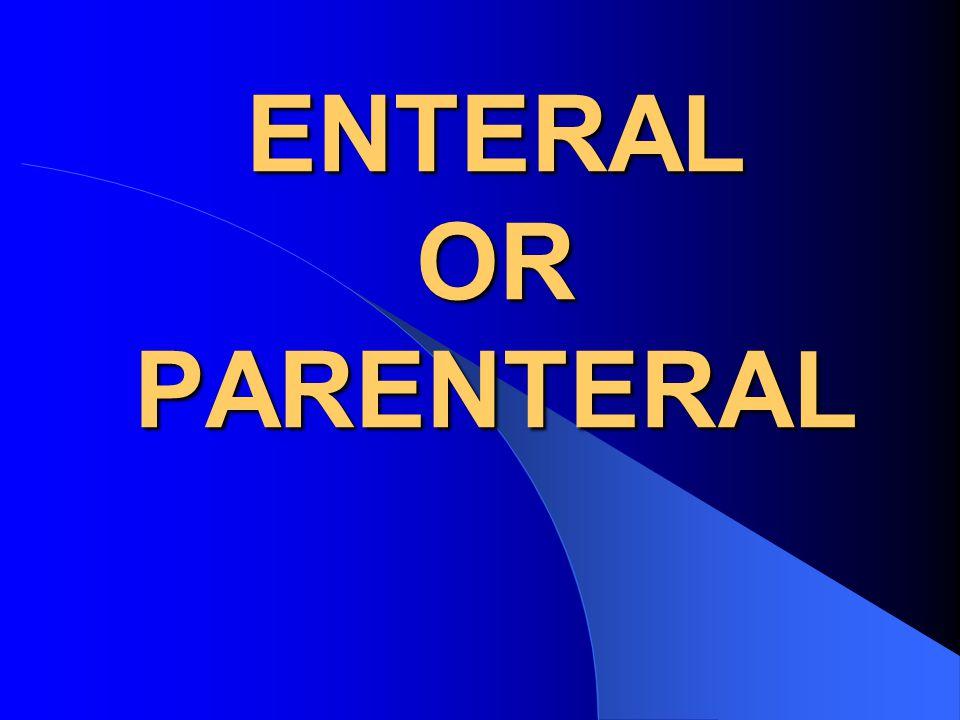 ENTERAL OR PARENTERAL