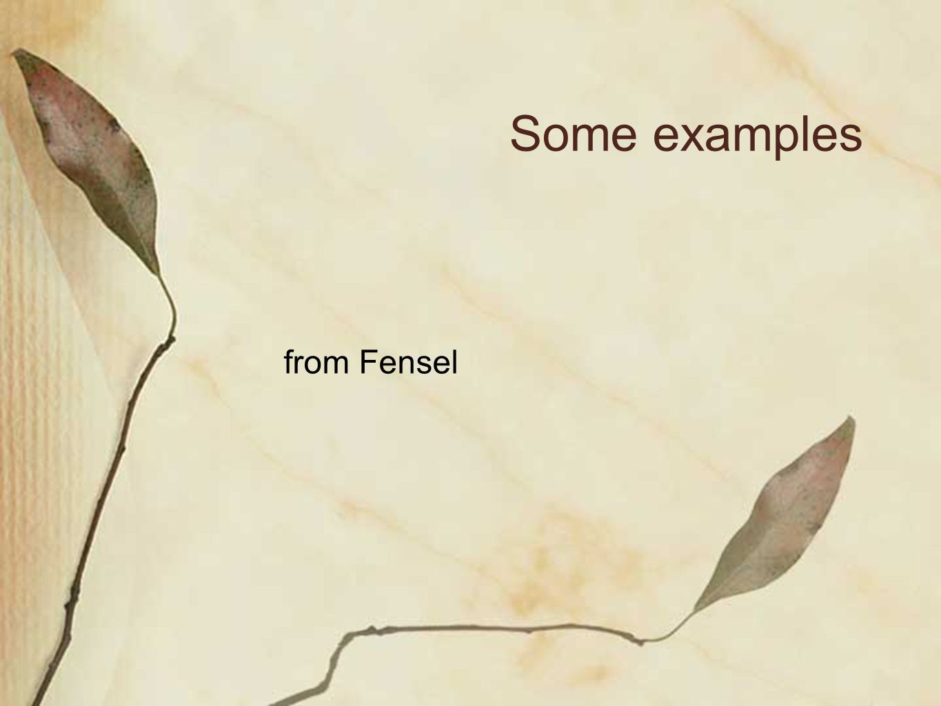 Some examples from Fensel