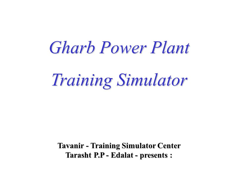 Tavanir - Training Simulator Center Tarasht P.P - Edalat - presents : Gharb Power Plant Training Simulator