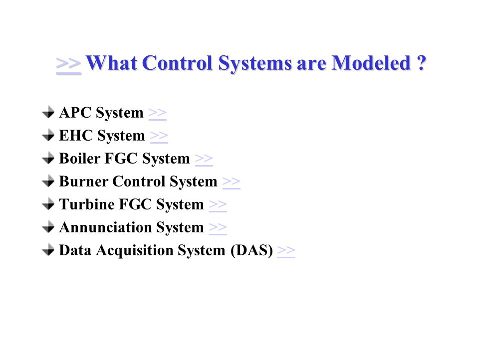 >> What Control Systems are Modeled .