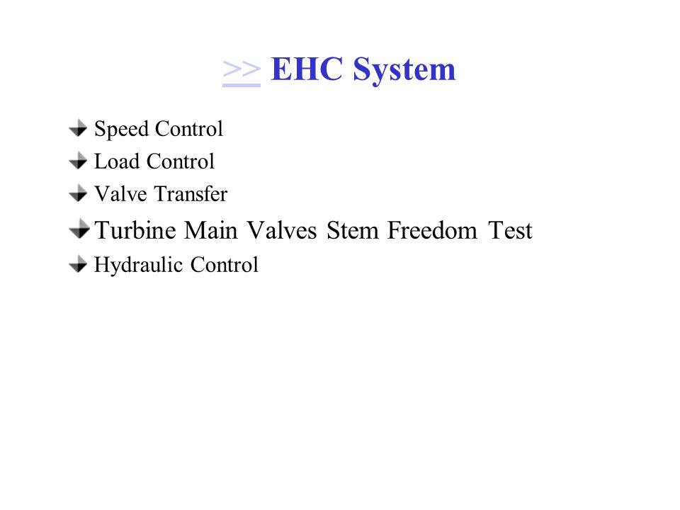 >>>> EHC System Speed Control Load Control Valve Transfer Turbine Main Valves Stem Freedom Test Hydraulic Control