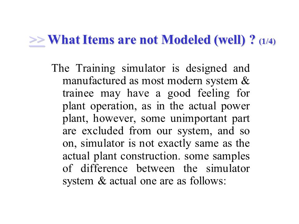 >> What Items are not Modeled (well) . (1/4) >> What Items are not Modeled (well) .