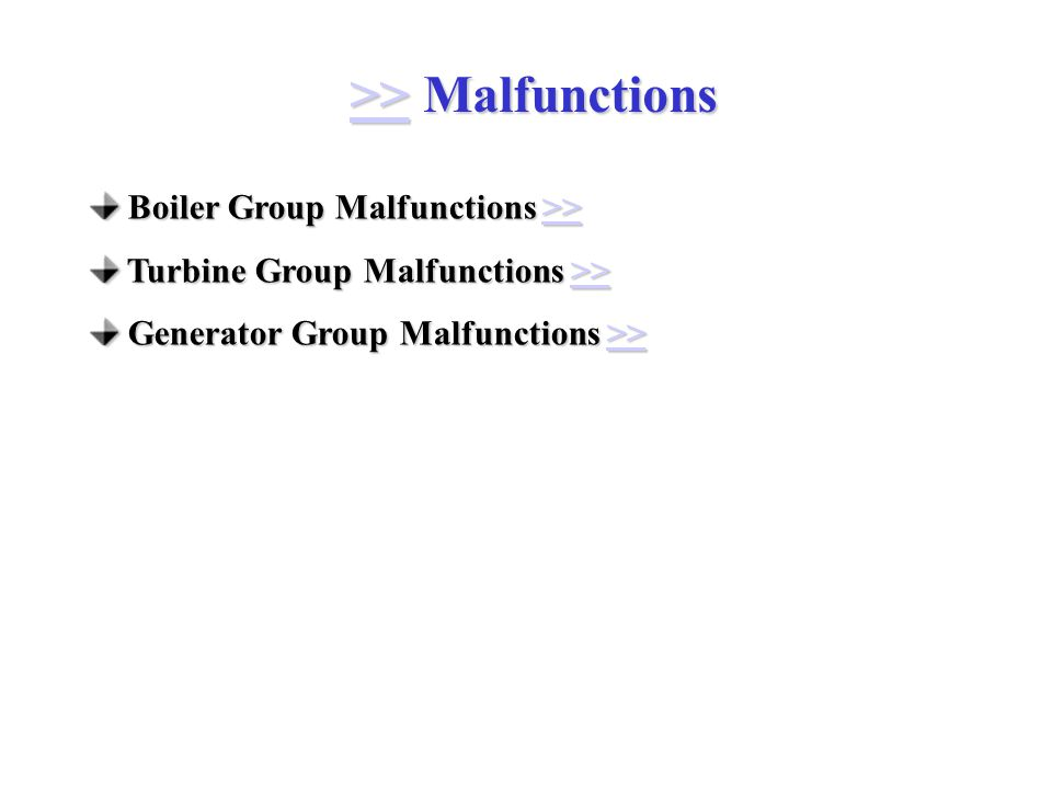 >> Malfunctions >> Boiler Group Malfunctions >> Boiler Group Malfunctions >>>> Turbine Group Malfunctions >> Turbine Group Malfunctions >>>> Generator Group Malfunctions >> Generator Group Malfunctions >>>>