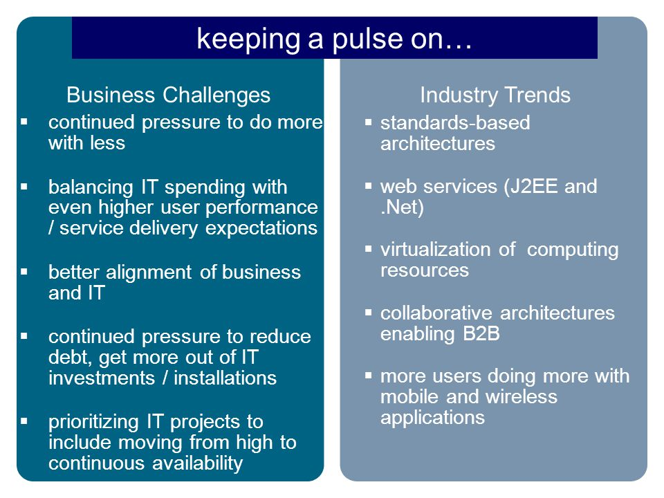  continued pressure to do more with less  balancing IT spending with even higher user performance / service delivery expectations  better alignment