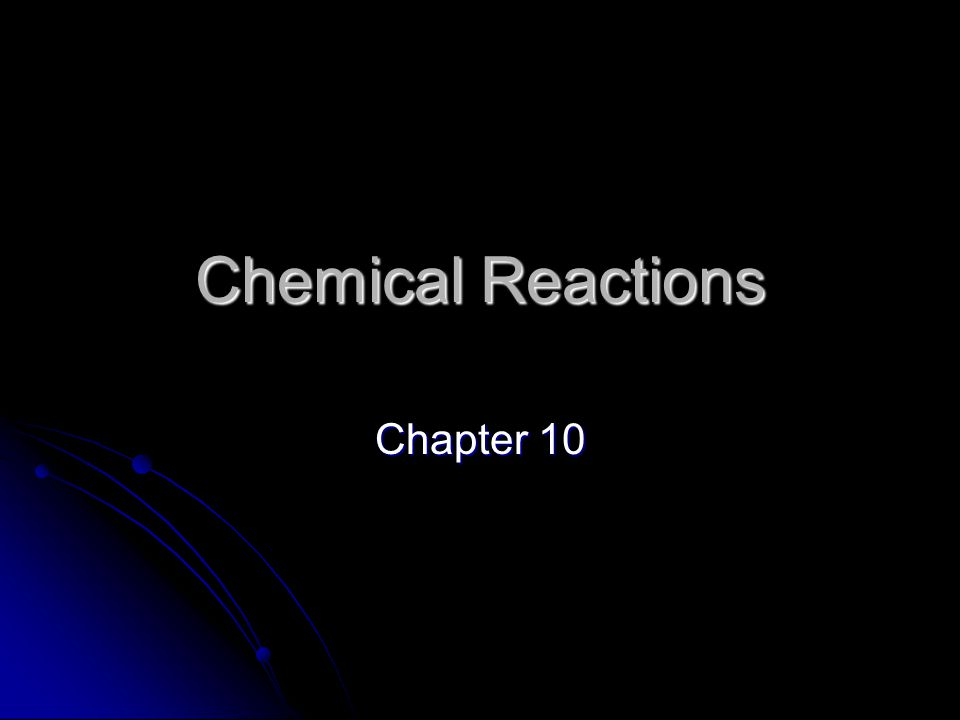 Chemical Reactions Chapter 10