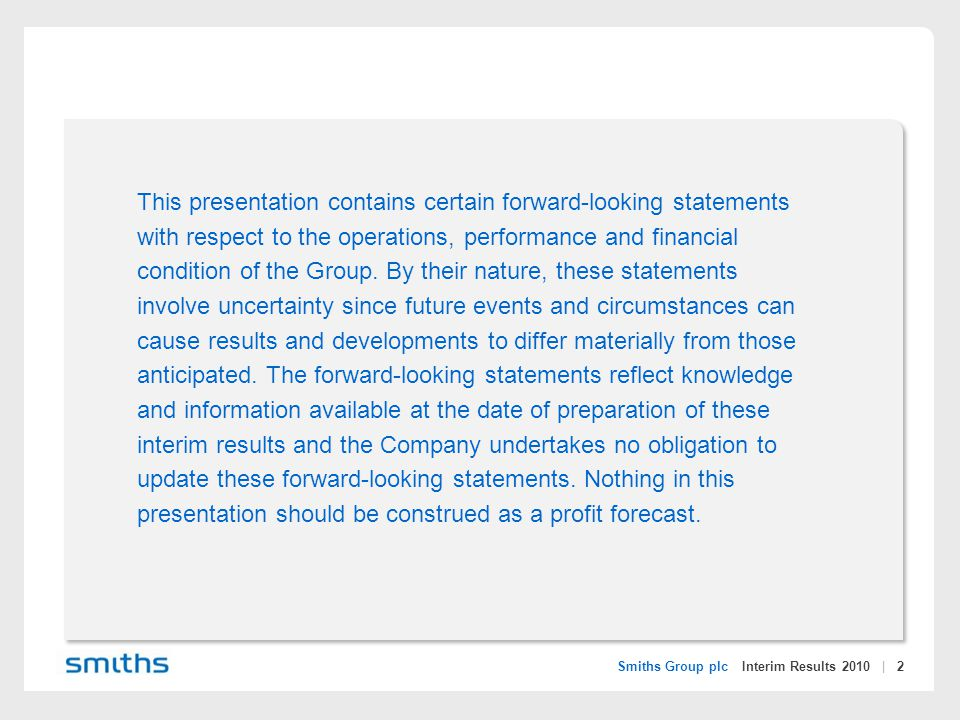 Smiths Group plc Interim Results 2010 | 3 Introduction Philip Bowman Chief Executive