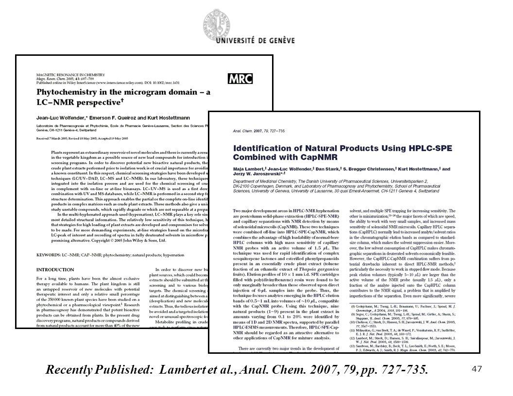 Recently Published: Lambert et al., Anal. Chem. 2007, 79, pp. 727-735. 47
