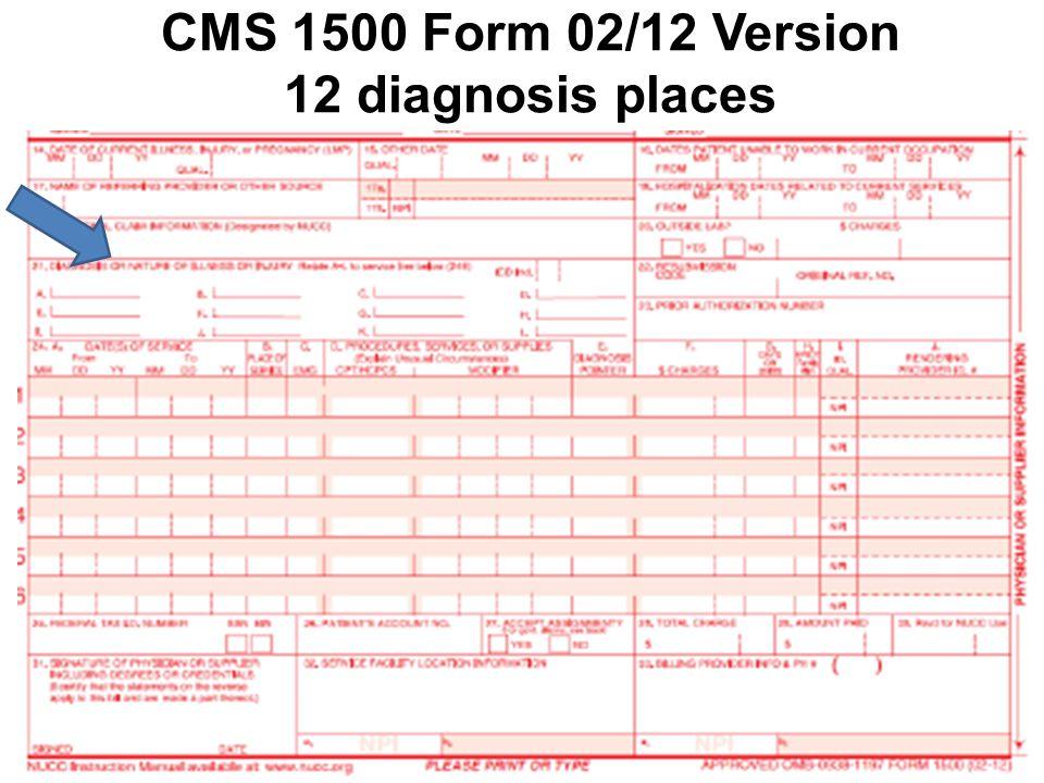CMS 1500 Form 02/12 Version 12 diagnosis places
