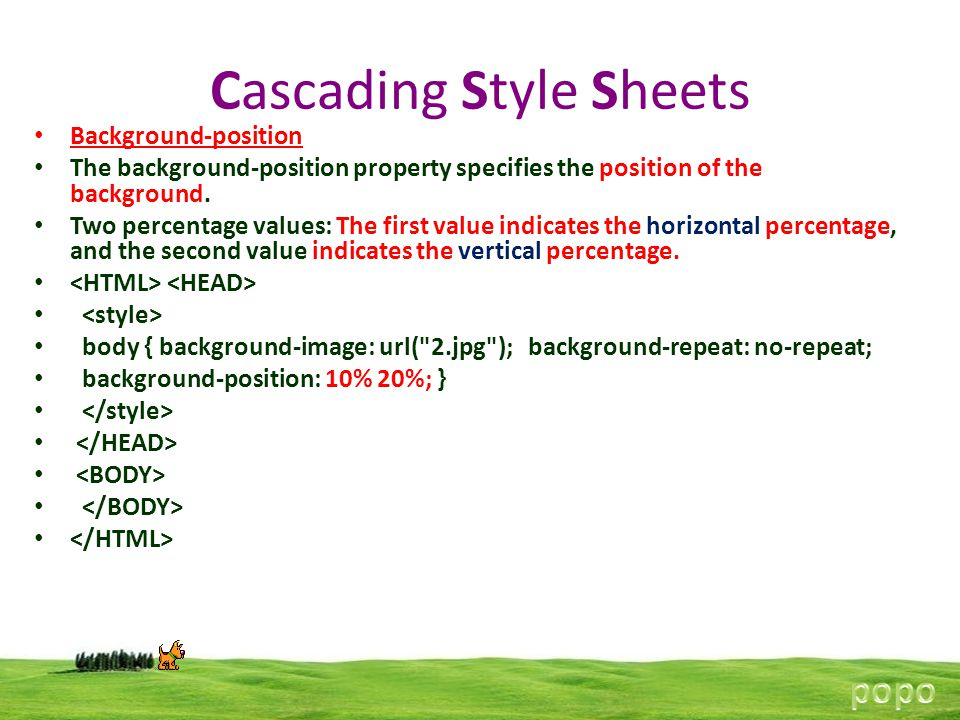Cascading Style Sheets Background-position The background-position property specifies the position of the background.