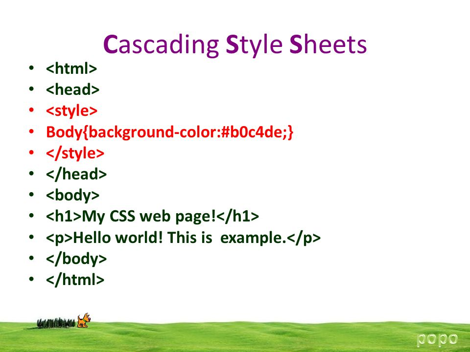 Cascading Style Sheets Body{background-color:#b0c4de;} My CSS web page.