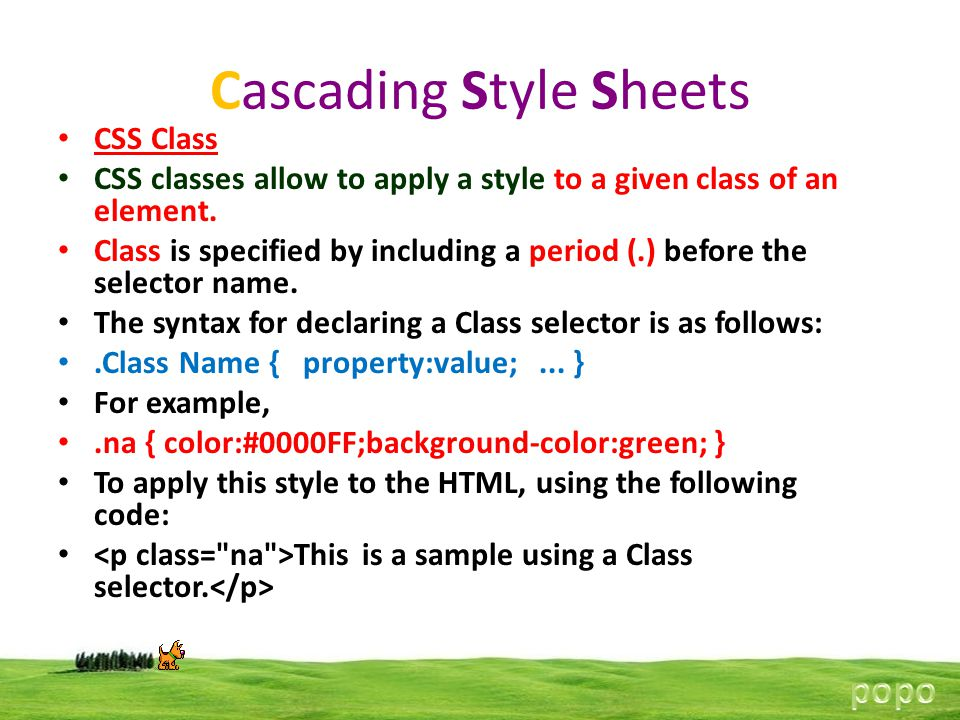 Cascading Style Sheets CSS Class CSS classes allow to apply a style to a given class of an element.