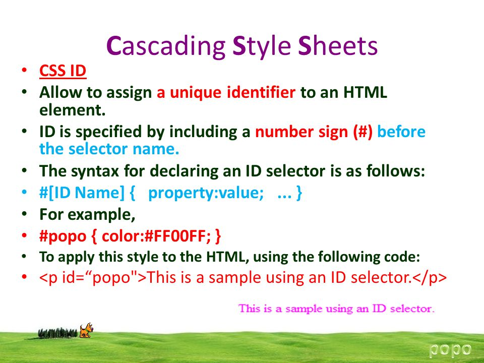 Cascading Style Sheets CSS ID Allow to assign a unique identifier to an HTML element.