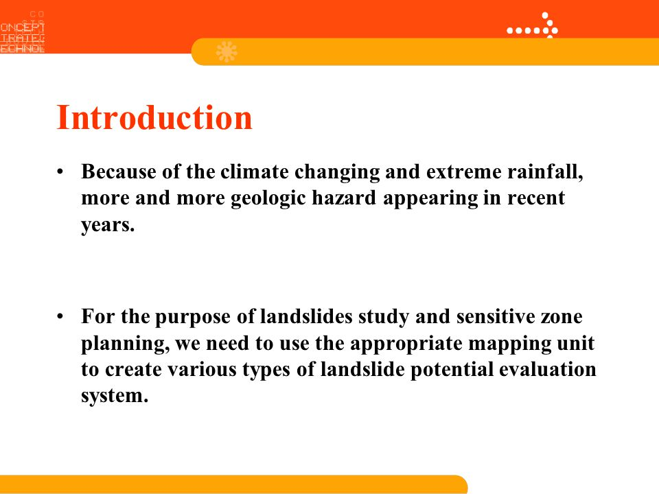 Introduction Because of the climate changing and extreme rainfall, more and more geologic hazard appearing in recent years. For the purpose of landsli