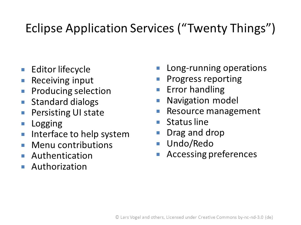 "Eclipse Application Services (""Twenty Things"") © Lars Vogel and others, Licensed under Creative Commons by-nc-nd-3.0 (de)  Long-running operations "